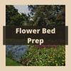 Flower Bed Prep